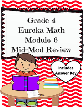 Grade 4 Math Module 6 Mid-Module Review Packet!
