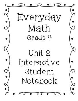 Grade 4 Everyday Math Unit 2 Interactive Notebook