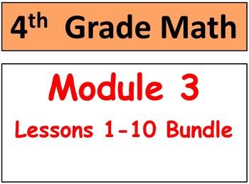 Grade 4 Math Module 3, Lessons 1-10 Smart Board-Student Pg