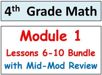 Grade 4 Math Module 1 Lessons 6-10, SMART Bd, Stud Pgs, HO