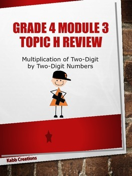 Grade 4 Math Module 3 Topic H Review: Multiplication: 2-Di
