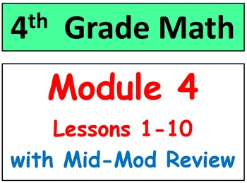 Grade 4 Math Module 4 Lessons 1-10 Smart Bd-Stud Pgs-HOT Q