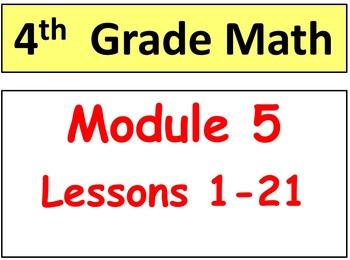 Grade 4 Math Module 5, Lessons 1-21 & Mid-Module Bundle! S