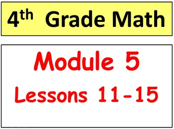 Grade 4 Math Module 5, Lessons 11-15 Bundle! Smart Board &