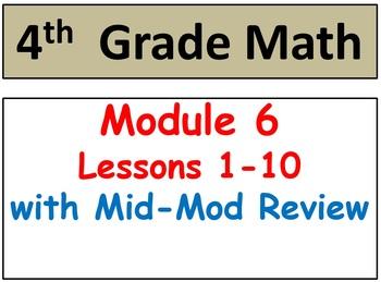 Grade 4 Math Module 6, Lessons 1-10! Smart Bd- Stud Pgs-HO