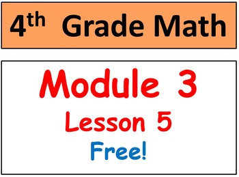 FREE-Grade 4 Math Module 3 lesson 5 (Smart Board & Student