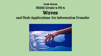 Grade 4 NGSS PS4: Waves and Applications in Technologies/I