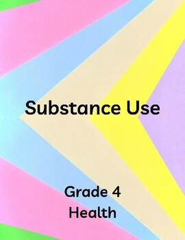 Grade 4 Substance Use - Health Curriculum