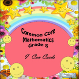 "Grade 5 Common Core Mathematics ""I CAN"" Statements"