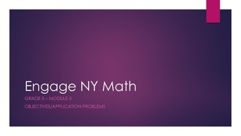 Grade 5 - Engage NY - Module 5: Objectives and Application