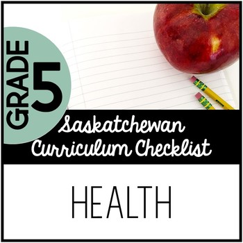 Grade 5 Health - Saskatchewan Curriculum Checklists