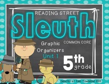 Grade 5 Unit 1 Reading Street SLEUTH Graphic Organizers