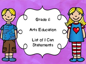 Grade 6 Arts Education I Can Statements List