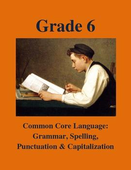 Grade 6 CCSS Language: Grammar, Spelling, Punctuation & Ca