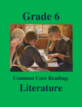 Grade 6 Common Core Reading: Literature -- Visiting the Garden