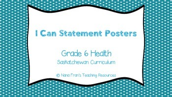 Grade 6 Health I Can Statement Posters