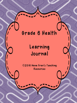 Grade 6 Health - Personal Learning Journal Binder
