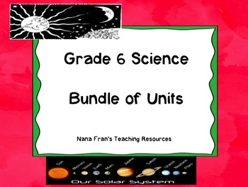 Grade 6 Science Bundle of Units