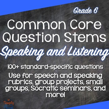 Grade 6 Speaking & Listening Common Core Question Stems an