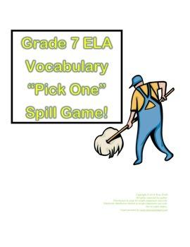 """Grade 7 ELA Vocabulary """"Pick One"""" SPILL Game (35 pgs.)"""