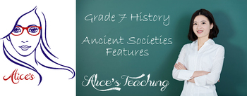 Grade 7 History - Ancient Societies Features