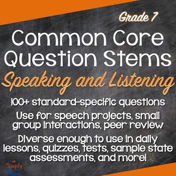 Grade 7 Speaking & Listening Common Core Question Stems an
