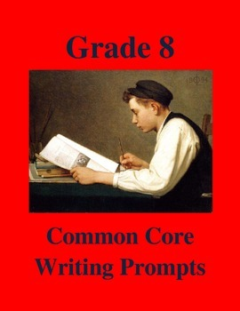 Grade 8 Common Core Writing Prompts Bundle