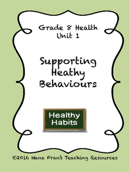 Grade 8 Health Unit 1 - Supporting Healthy Behaviours
