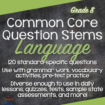 Grade 8 Language Common Core Question Stems and Annotated