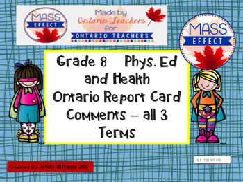 Grade 8 Phys. Ed and Health Report Card Comments, ALL 3 TERMS!