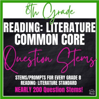 Grade 8 Reading: Literature Common Core Question Stems and