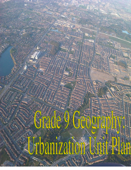 Geography - Grade 9 Urbanization Unit