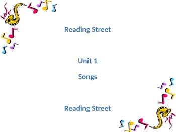 Grade two Unit 1 weeks 1-5 Songs Reading Street