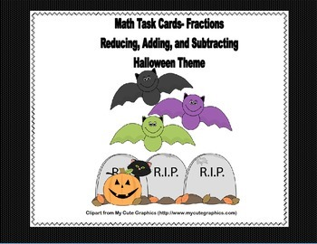 Grades 4-5 Fractions Task Cards- Reducing, Adding, and Sub