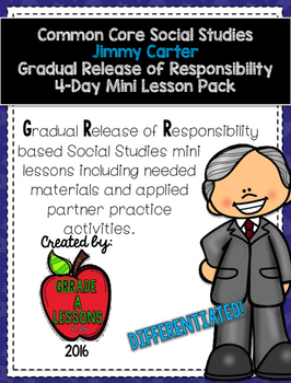 Gradual Release of Responsibility Jimmy Carter 4-Day Mini-