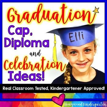 Graduation Cap, Diploma, & End of the Year Celebration Ideas!