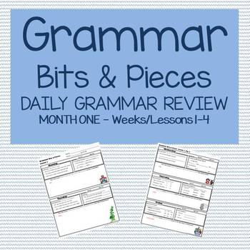 Grammar Bits and Pieces Weeks 1-4, Daily Review, Warm Up -