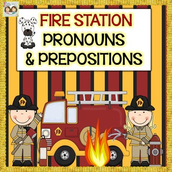 Early Pronouns & Prepositions Found At the Firehouse + FRE