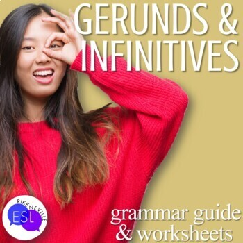 Gerunds and Infinitives:  Grammar Guide and Worksheets