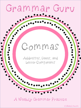 Grammar Guru - Commas: Addresses, Dates, & Letter Parts