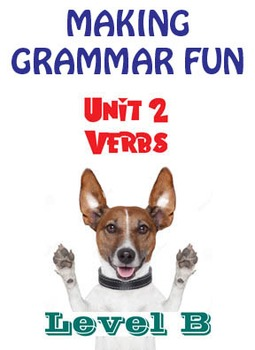 Grammar Unit 2 - Verbs I (Level B) ** Complete Unit w/ Tes