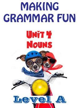 Grammar Unit 4 - Nouns (Level A) ** Complete Unit w/ Test,