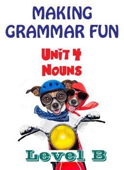 Grammar Unit 4 - Nouns (Level B) ** Complete Unit w/ Test,