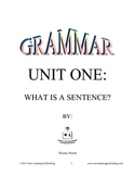 Grammar Unit One: What is a Sentence?