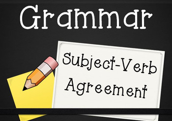 Grammar Unit: Subject-Verb Agreement