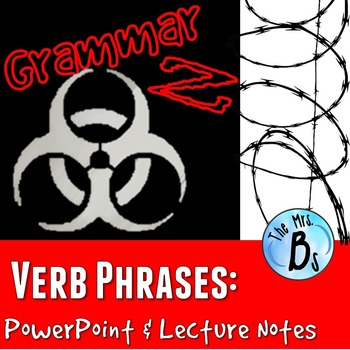 Grammar Z PowerPoint Lesson: Verb Phrases