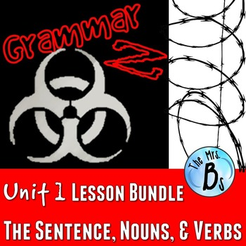Grammar Z Unit 1: The Sentence, Nouns, & Verbs