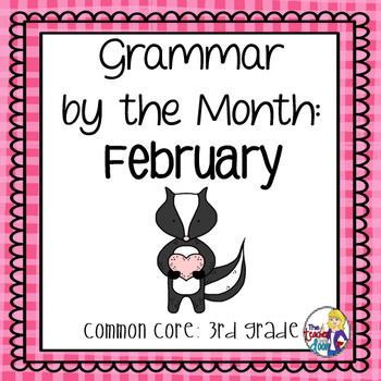 Grammar by the Month: February 3rd Grade Common Core