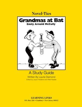 Grandmas at Bat - Novel-Ties Study Guide