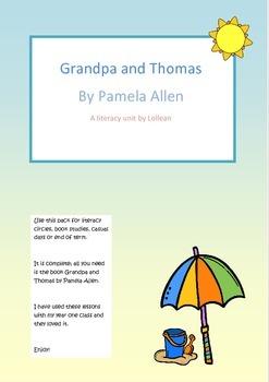 Grandpa and Thomas by Pamela Allen.  Literacy unit circle